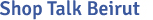Shop Talk Beirut Blog Logo