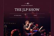 Valentine's Night: The JLP Show