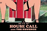 House Call with The Revenge at The Grand Factory