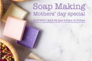 Soap Making | Mothers' Day Special
