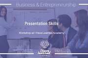 Presentation Skills Workshop at I Have Learned Academy