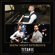 Show Night Saturdays at Titanic Restaurant & Bar