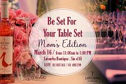 Bet Set For Your Table Set - Mom's Edition