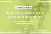 Mental Health for Adults & Kids during the Corona Outbreak - Free Online Interactive Session by I Have Learned Academy