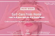 Self-Care from Home: Learn to do alone what you do in beauty Salons - Online Workshop by I Have Learned Academy