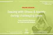 Dealing with Stress & Anxiety during difficult times - Online Workshop by I Have Learned Academy