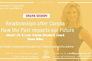Relationships after Corona & How the Past Impacts our Future - Free Online Interactive Session  with Riana Milne by I Have Learned Academy
