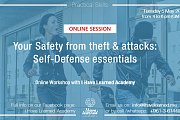 Your Safety from Theft & Attacks: Self Defense Essentials - Online Workshop by I Have Learned Academy