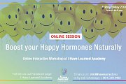 Boost your Happy Hormones Naturally - Online Workshop by I Have Learned Academy