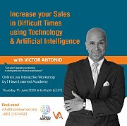 Increase your Sales despite Difficult Times using Technology & AI with Victor Antonio - Live online workshop by I Have Learned Academy