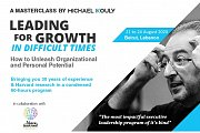 Leading for Growth in Difficult Times - A Masterclass with Michael KOULY  - In Collaboration with I Have Learned Academy