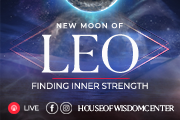 Finding Inner Strength- New Moon Of Leo at House of Wisdom