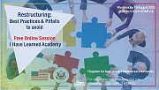 Restructuring Best Practices and Pitfalls to avoid - Free Online Session by I Have Learned Academy