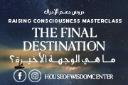 The Final Destination Online or In Person at House of Wisdom