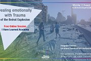 Dealing Emotionally with Trauma & PTSD of the Beirut explosion - Free Online Session by I Have Learned Academy