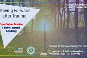 Moving Forward after Trauma - Free Online Session by I Have Learned Academy