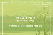 Find Your IKIGAI - Workshop at I Have Learned Academy