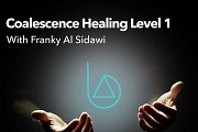 Coalescence Healing Level 1 with Franky Al Sidawi