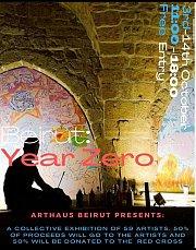 """""""Beirut : Year Zero"""" Exhibition at Arthaus Beirut"""