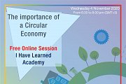 The Importance of a Circular Economy - FREE Online Session at I Have Learned Academy