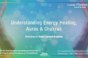 Understanding Energy Healing, Auras & Chakras - Workshop at I Have Learned Academy