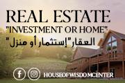 "Real Estate ""investment or home""  - العقار ""إستثمار أو منزل"" Online or In Center"
