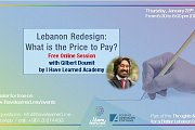 Lebanon Redesign: What is the price to pay? - Free Online Session with I Have Learned Academy