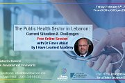 The Public Health Sector in Lebanon - Free Online Session by I Have Learned Academy