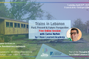 Trains in Lebanon: Past, Present & Future - Free Online Session by I Have Learned Academy & KAS