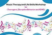 Music Therapy and Life Skills Workshop (For Teenagers, Disruptive Behavior and ADHD)