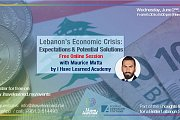 Lebanon's Economic Crisis: Expectations & Solutions - Free Online Session by I Have Learned Academy