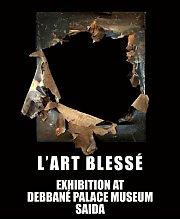 """""""L'Art Blessé"""" exhibition at Debbane Palace Museum Saida"""