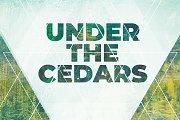 DANCE UNDER THE CEDARS