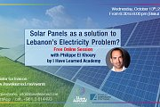 Solar Panels as Solution for the Electricity Crisis in Lebanon - Free Online Session