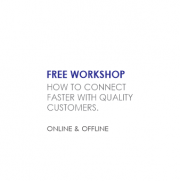 FREE workshop: How to Connect Faster With Quality Customers