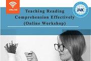 Teaching Reading Comprehension Effectively (Online Workshop)
