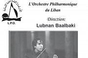 Concert de L'Orchestre Philharmonique du Liban (LPO) avec Lubnan Baalbaki