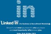 LinkedIn For Business & Recruitment Workshop 2013