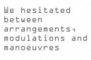 We hesitated between arrangements, modulations & manoeuvres - Collective Art Exhibition