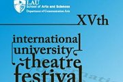 LAU XVTH INTERNATIONAL UNIVERSITY THEATRE FESTIVAL