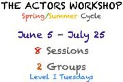 THE ACTORS WORKSHOP' SPRING/SUMMER CYCLE