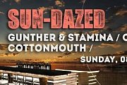 SUN-DAZED | feat. GUNTHER & STAMINA / CODEFACE / COTTONMOUTH | [5pm-late]