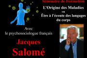 Séminaire Jacques Salomé: Etre à l'écoute des langages du corps ou L'Origine des Maladies