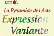 """Expression Variante"" collectif 9 talents par ""Pyramide des Arts"