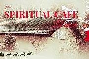 Spiritual Café - December Special Yuletide Gathering!
