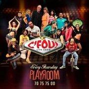 C' Fou show at Playroom - Every Thursday