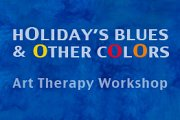 HOliday's Blues & Other COlOrs ~ Art Therapy Workshop