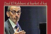 Ziad El Rahbani at Karaket el Haj