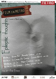"""Film in Metro presents in March: """"EPILEPTIC THOUGHTS"""""""