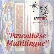 """""""Parenthèse Multilingue"""" par Exode"""